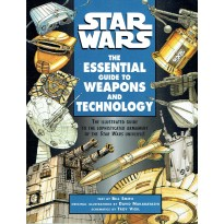 Star Wars - The Essential Guide to Weapons and Technology (Lucas Books en VO) 001