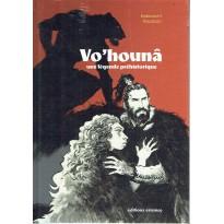 Vo'Hounâ - Une légende préhistorique (Bande-dessinée d'Emmanuel Roudier)