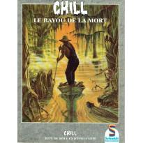 Le Bayou de la Mort (jdr Chill 1ère édition Schmidt en VF) 001