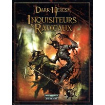 Inquisiteurs & Radicaux (jdr Dark Heresy en VF)