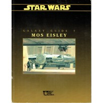 Galaxy Guide 7 - Mos Eisley (jdr Star Wars D6 en VO)