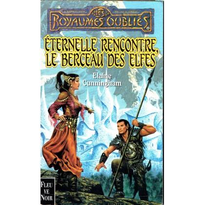 Eternelle Rencontre, le Berceau des Elfes (roman Les Royaumes Oubliés en VF) 001