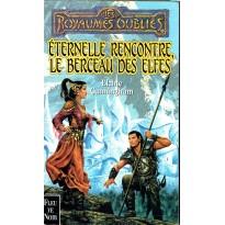Eternelle Rencontre, le Berceau des Elfes (roman Les Royaumes Oubliés en VF)