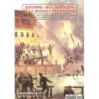 Automne 1813 - Napoléon et la Bataille des Nations (Tradition Magazine Hors-Série n° 15) 001