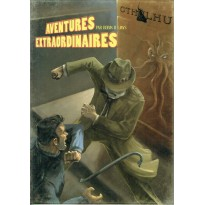 Aventures Extraordinaires (jdr Cthulhu Gumshoe en VF) 006