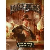 Guide du Joueur - Stone Cold Dead (jdr Deadlands Reloaded en VF) 002