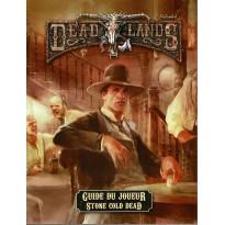 Guide du Joueur - Stone Cold Dead (jdr Deadlands Reloaded en VF)