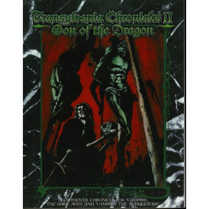 Transylvania Chronicles II - Son of the Dragon (jdr Vampire The Dark Ages en VO) 002