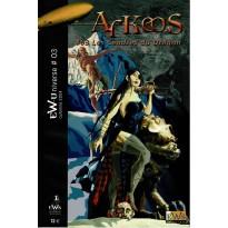 Arkeos 03 - Les Cendres du Dragon (campagne jdr Pulp EWSystem en VF)