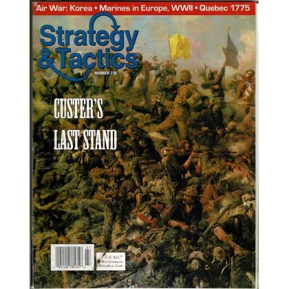 Strategy & Tactics N° 236 - Custer's Last Stand & Quebec 1775 (magazine de wargames en VO) 001