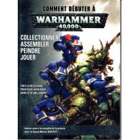 Comment débuter à Warhammer 40,000 (jeu figurines Warhammer 40K en VF)