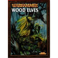 Warhammer - Wood Elves (livret d'armée jeu de figurines V6bis en VO)