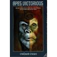 Apes Victorious - Livre de base (jdr Goblinoid Games en VO) 001