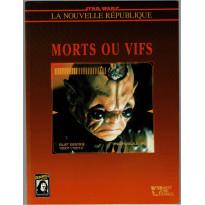 Morts ou Vifs (jdr Star Wars D6 La Nouvelle République en VF)