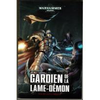 Gardien de la Lame-Démon (roman Warhammer 40,000 en VF)