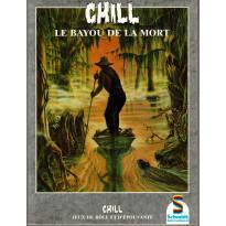 Le Bayou de la Mort (jdr Chill 1ère édition Schmidt en VF)
