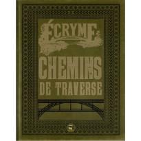 Chemins de Traverse (jdr Ecryme 2e édition du Matagot en VF)
