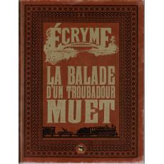 La Ballade d'un troubadour muet + aides de jeu (jdr Ecryme 2e édition du Matagot en VF)
