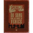 Du sang dans les canaux de Venice + livret Aides de jeu (jdr Ecryme 2e édition du Matagot en VF) 002