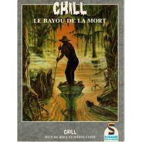 Le Bayou de la Mort (jdr Chill 1ère édition Schmidt en VF) 003