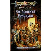 Sa Majesté Forgefeu (roman LanceDragon en VF) 001