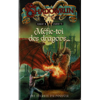 Méfie-toi des dragons... (roman Shadowrun en VF)