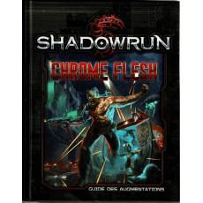 Chrome Flesh - Guide des Augmentations (jdr Shadowrun 5e édition de BBE en VF)