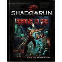 Chrome Flesh - Guide des Augmentations (jdr Shadowrun 5e édition de BBE en VF) 001