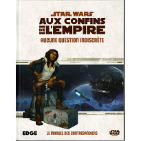Aucune question indiscrète - Aux Confins de l'Empire (jdr Star Wars Edge en VF)