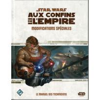 Modifications spéciales - Aux Confins de l'Empire (jdr Star Wars Edge en VF)