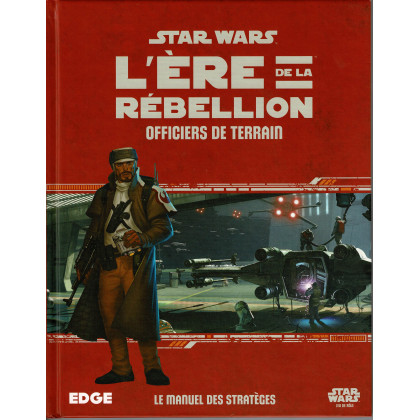Officiers de Terrain - L'Ere de la Rebellion (jdr Star Wars Edge en VF) 001