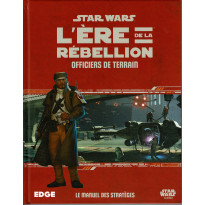Officiers de Terrain - L'Ere de la Rebellion (jdr Star Wars Edge en VF)