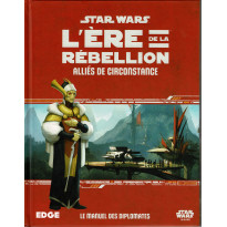 Alliés de Circonstance - L'Ere de la Rebellion (jdr Star Wars Edge en VF) 001