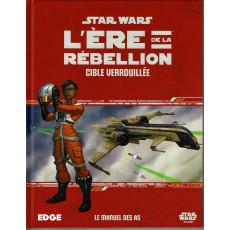 Cible verrouillée - L'Ere de la Rebellion (jdr Star Wars Edge en VF)