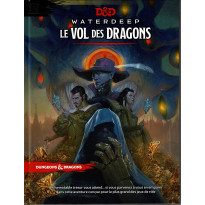 Waterdeep - Le Vol des Dragons (jdr Dungeons & Dragons 5 en VF) 001