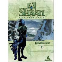 Shaan Renaissance - 5 L'ombre blanche (jdr d'OriGames en VF)