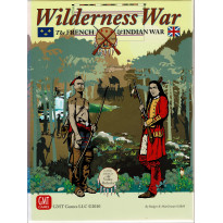 Wilderness War - The French & Indian War (wargame de GMT Games en VO)