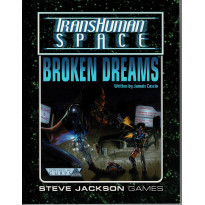 Broken Dreams - TransHuman Space (jdr GURPS Rpg en VO)