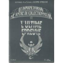 Le Domaine d'Orsia & l'Antre du Collectionneur (scénarios 4 & 5 jdr L'Ultime Epreuve en VF)
