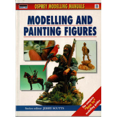Modelling and Painting Figures (Osprey Modelling Manuals en VO)