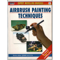 Airbrush Painting Techniques (Osprey Modelling Manuals en VO)