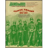 Against the Odds Nr. 15 - Cactus Throne - The Mexican War of 1862-1867 (A journal of history and simulation en VO)