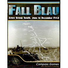 Fall Blau - Army Group South, June to December 1942 (wargame Compass Games en VO)