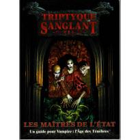 Triptyque Sanglant 1 - Les Maîtres de l'Etat (jdr Vampire L'Age des Ténèbres en VF)
