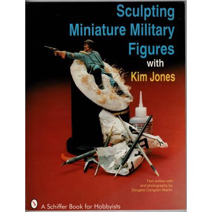 Sculpting Miniature Military Figures with Kim Jones (livre de Schiffer Book en VO) 001
