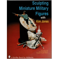 Sculpting Miniature Military Figures with Kim Jones (livre de Schiffer Book en VO)