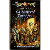 Sa Majesté Forgefeu (roman LanceDragon en VF)