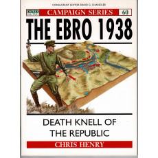 60 - The Ebro 1938 (livre Osprey Campaign Series en VO)