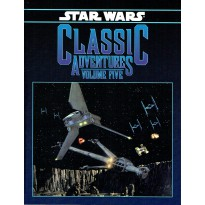 Classic Adventures - Volume Five (jdr Star Wars D6 en VO) 001