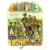 Patriots & Loyalists - Rules for the American Revolution (jeu de figurines en VO) 001